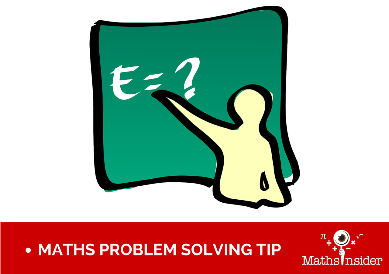Maths Problem Solving Tip | Maths Tips From Maths Insider