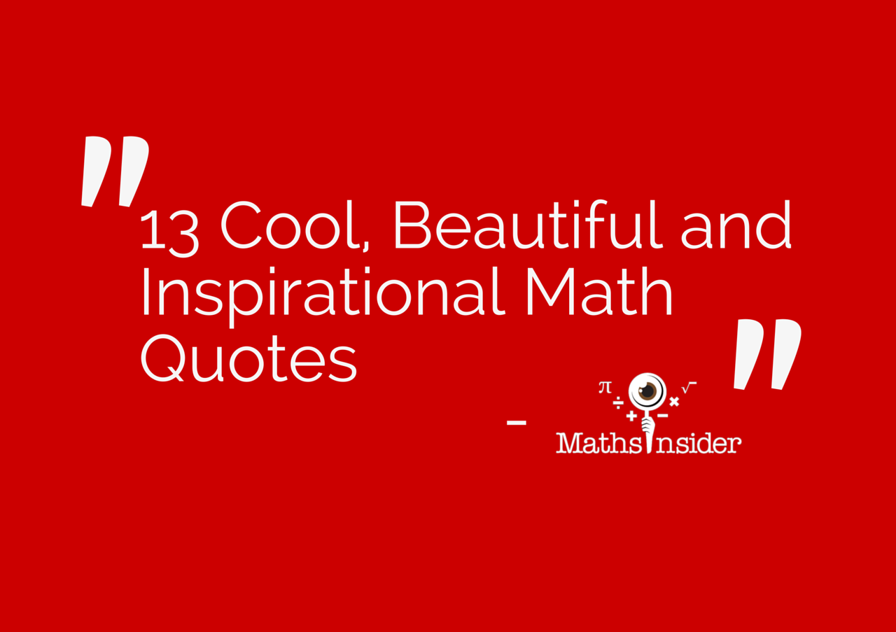Inspirational Quotes For Kids 13 Cool Beautiful And Inspirational Math Quotes