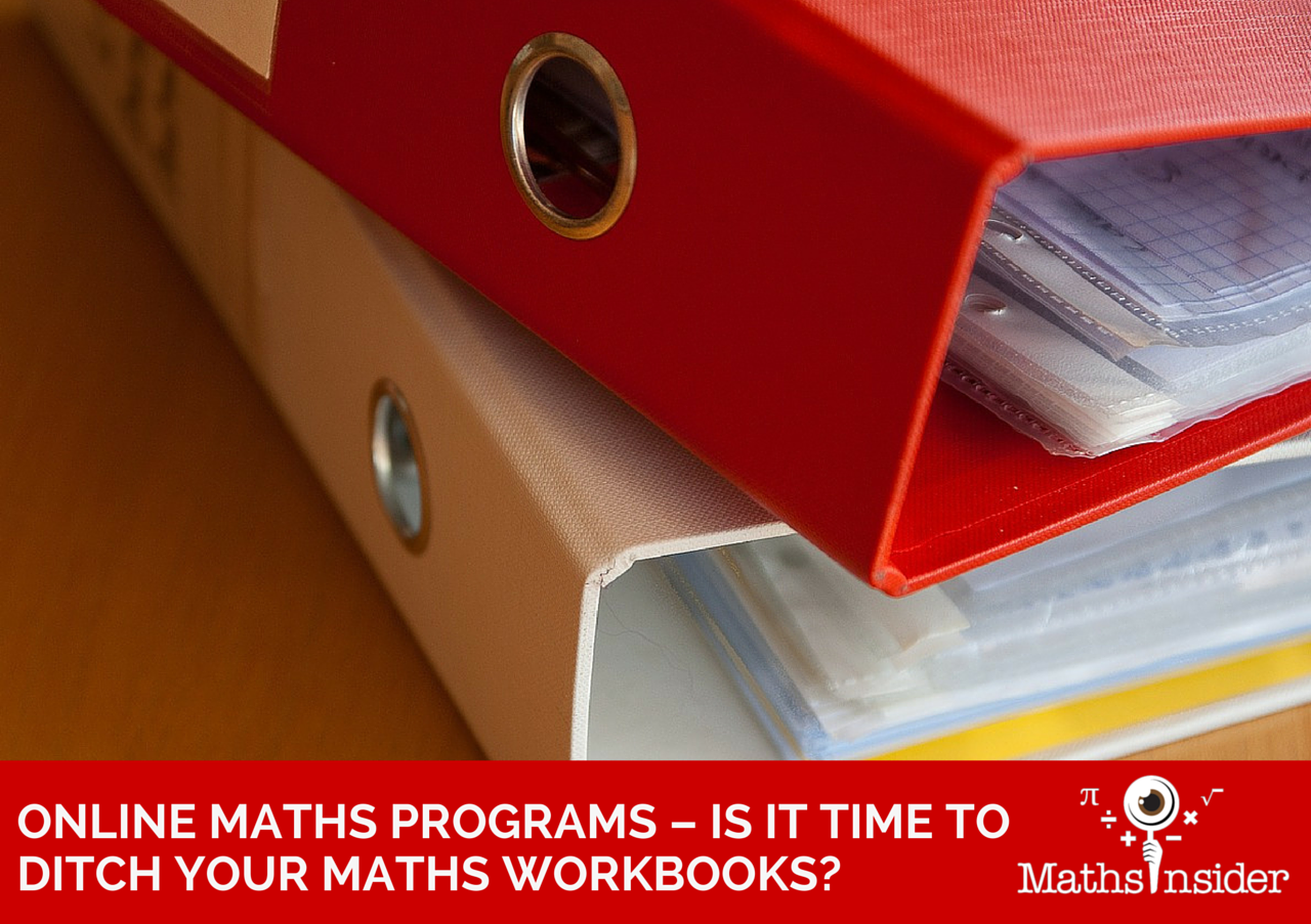 Online Maths Programs - Is it Time to Ditch your Maths Workbooks ...